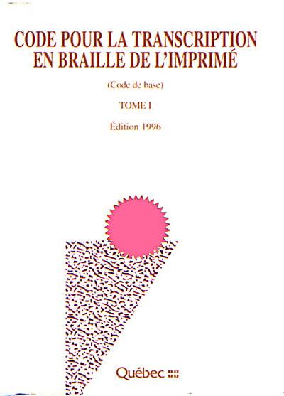 Page couverture du Code pour la transcription en braille de l'imprimé, tome 1, édition 1996